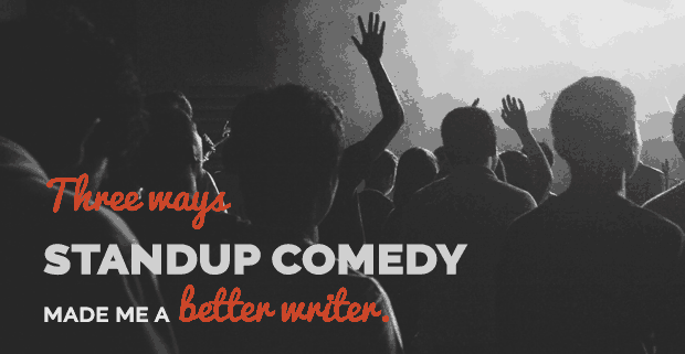 Three ways standup comedy made me a better writer