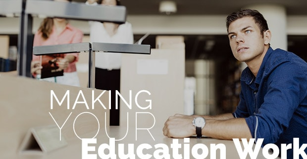 Making-Your-Education-Work