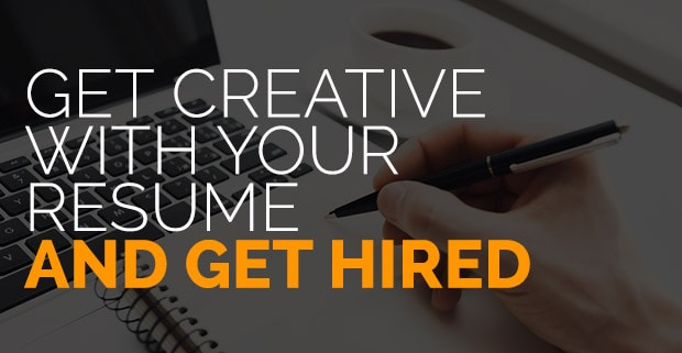 your next resume  get creative to get hired