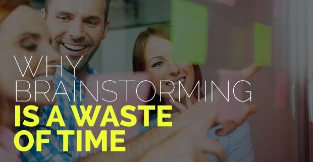 Brainstorming-Waste-Of-Time