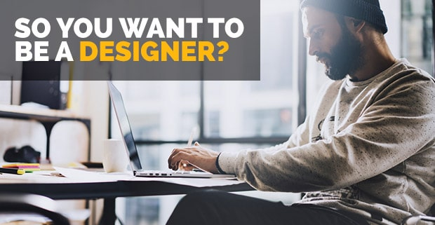 so-you-want-to-be-a-designer