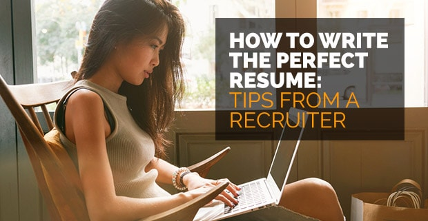 How to write the perfect resume: tips from a recruiter